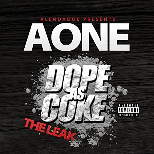 Aone – Dope As Coke The Leak
