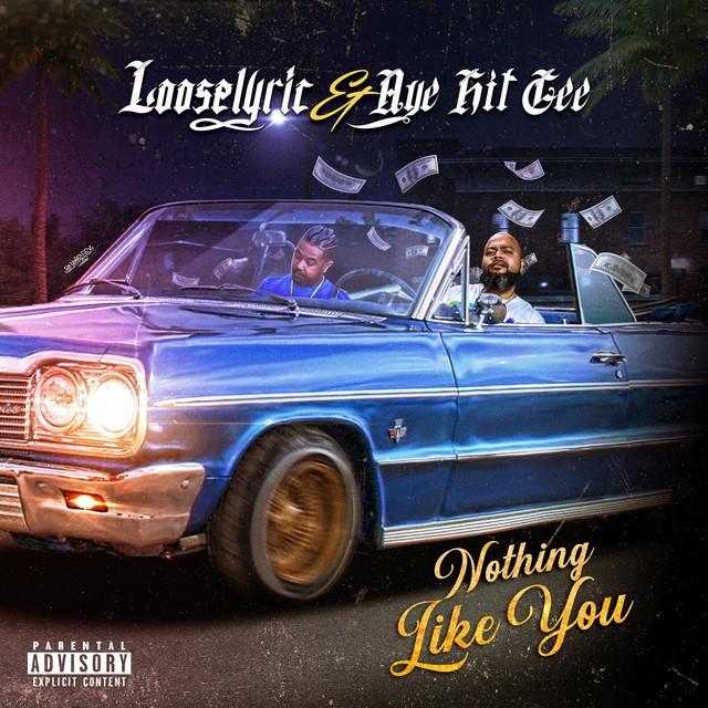 Aye Hit Gee & Looselyric – Nothing Like You