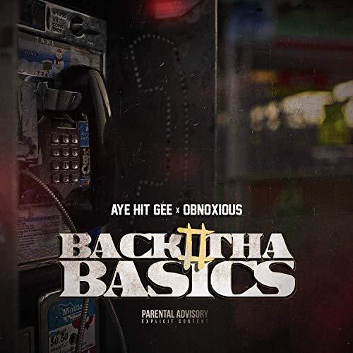 Aye Hit Gee & Obnoxious – Back 2 Tha Basics