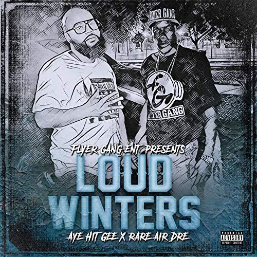 Aye Hit Gee & Rare Air Dre – Loud Winters