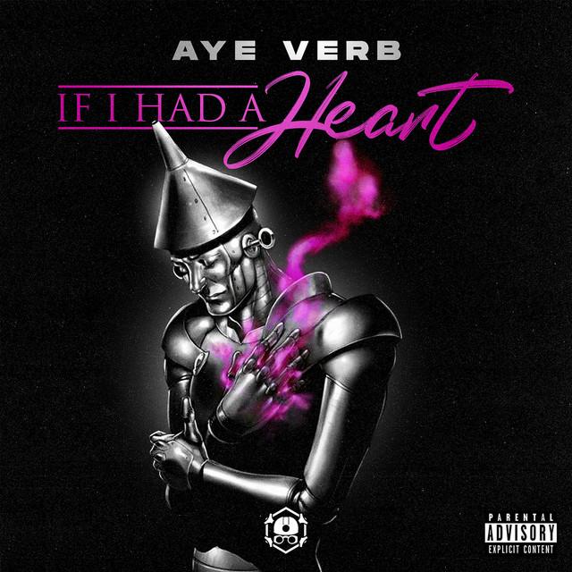 Aye Verb – If I Had A Heart