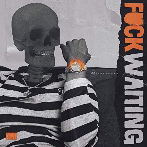AzChike – Fuckwaiting
