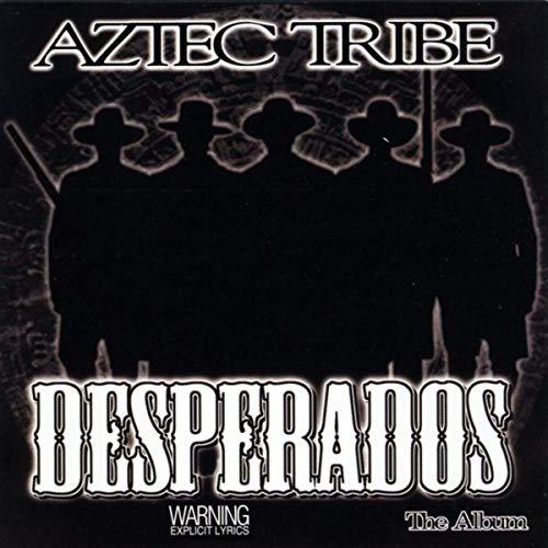 Aztec Tribe – Desperados