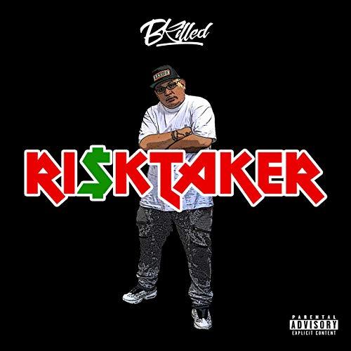 BKiLLED – Ri$ktaker