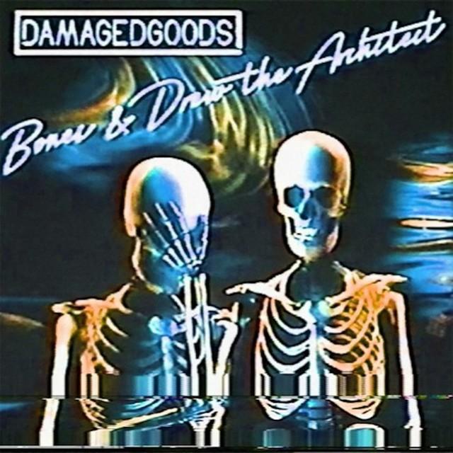 BONES & Drew The Architect – DamagedGoods