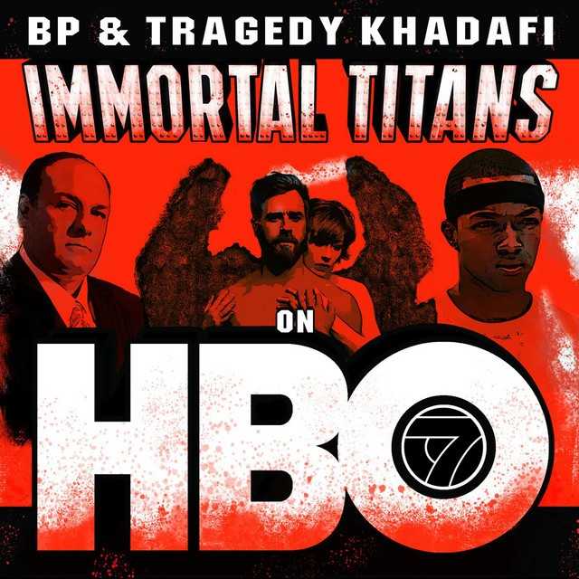 BP & Tragedy Khadafi – Immortal Titans On HBO