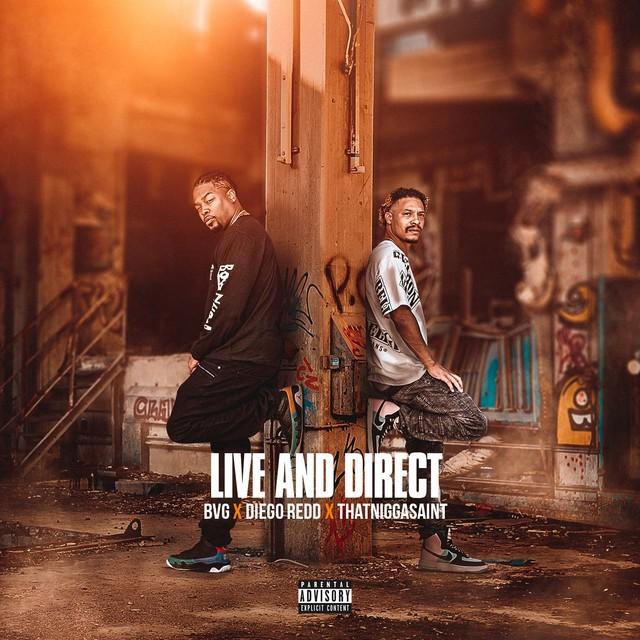 BVG, Diego Redd & ThatNiggaSaint – Live And Direct