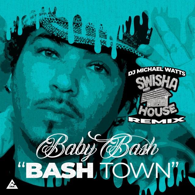 "Baby Bash & DJ Michael ""5000"" Watts – Bashtown (Swisha House Remix)"
