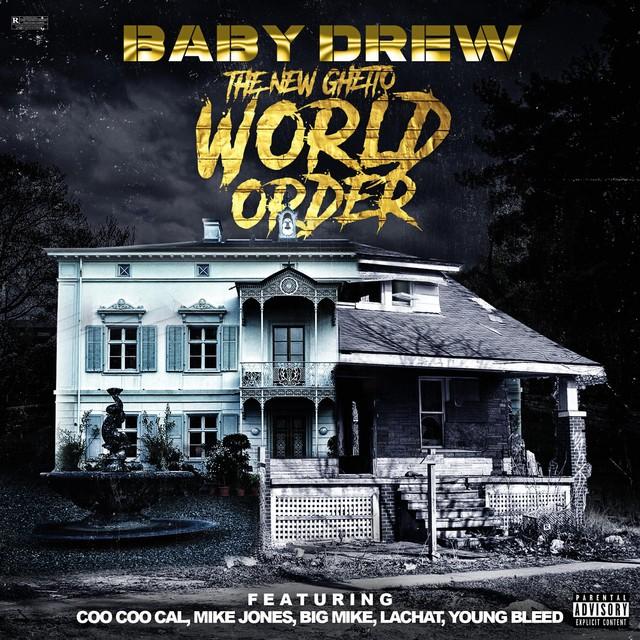 Baby Drew – The New Ghetto World Order