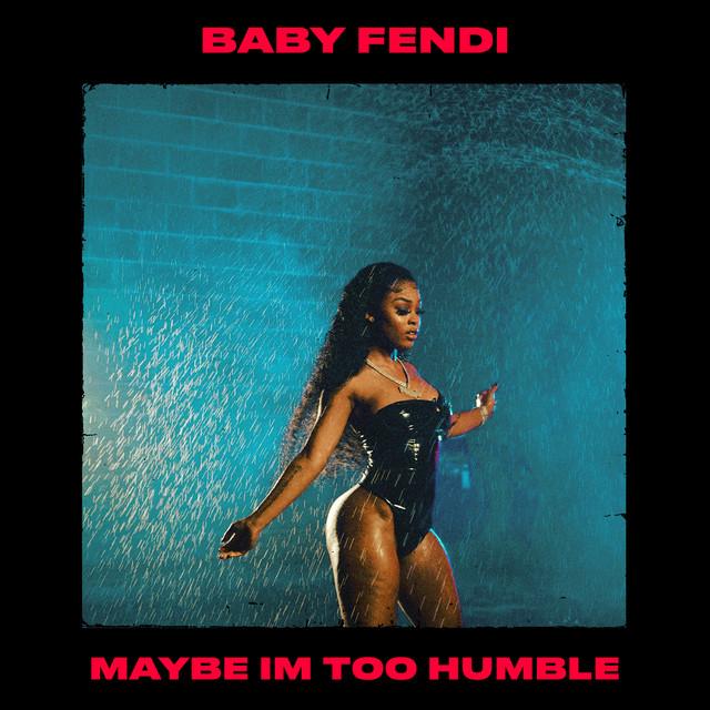 Baby Fendi – Maybe I'm Too Humble