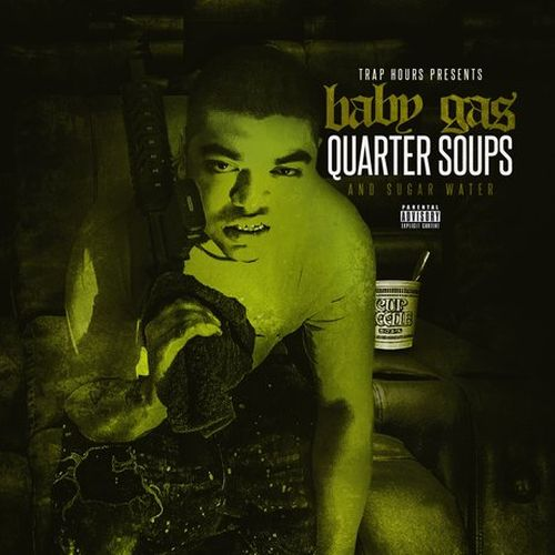 Baby Gas - Quarter Soups And Sugar Water