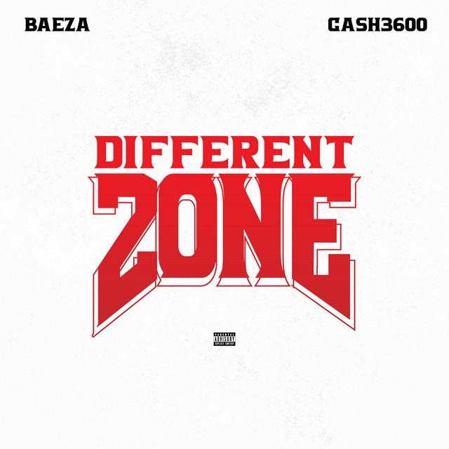 Baeza & Ca$h3600 – Different Zone