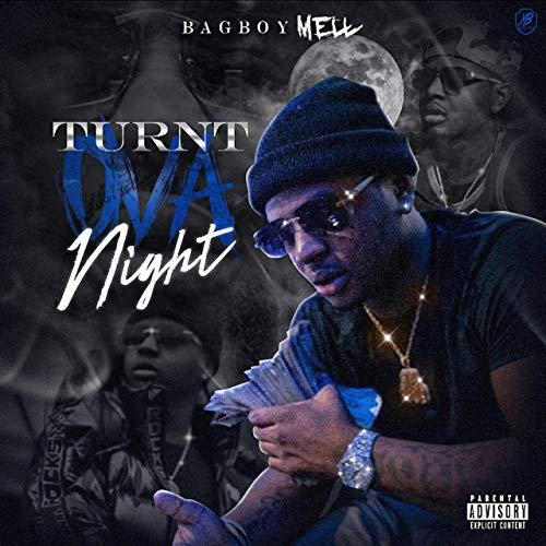 BagBoy Mell – Turnt Ova Night