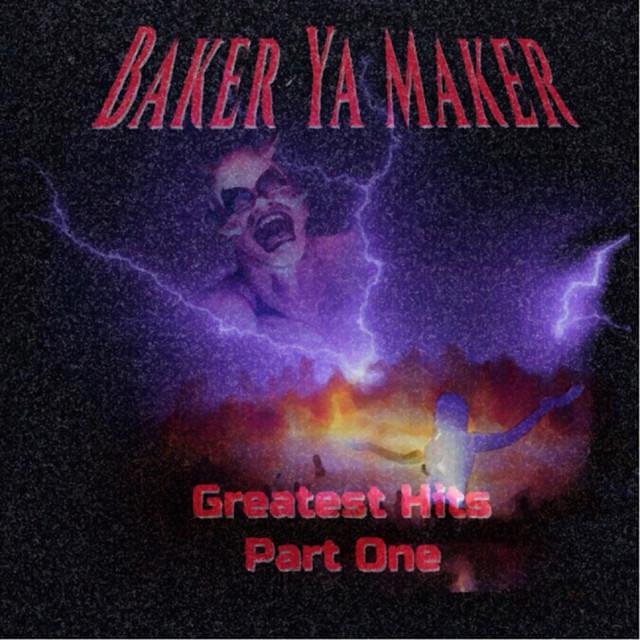 Baker Ya Maker – Greatest Hits, Pt. 1