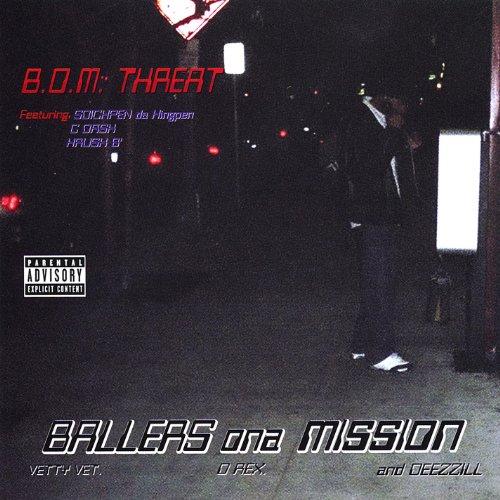 Ballers Ona Mission – B.O.M. Threat