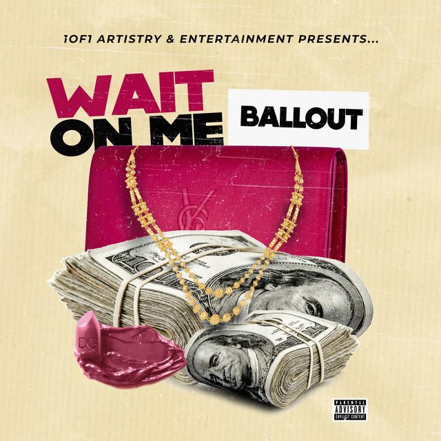 Ballout – Wait On Me