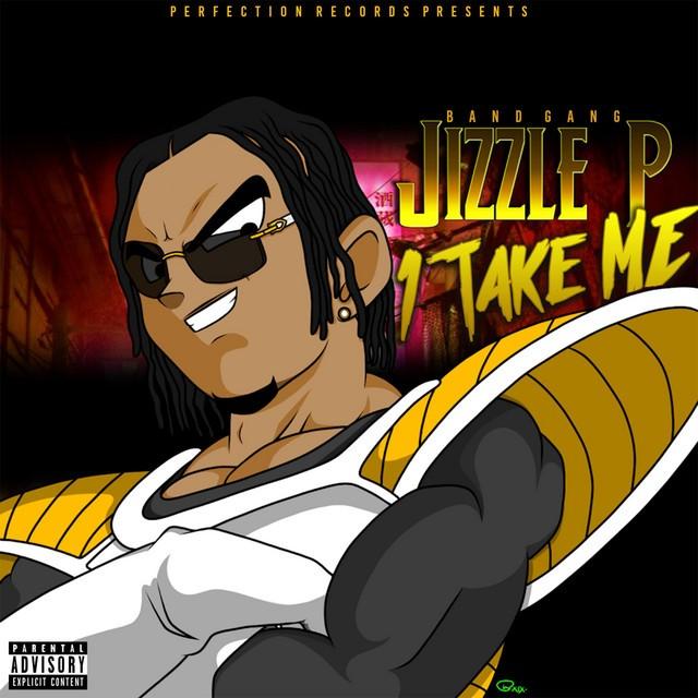 BandGang Jizzle P – 1 Take Me EP