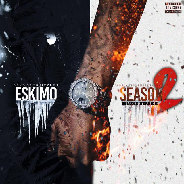 BandGang Jizzle P – Eskimo Season 2 (Deluxe)