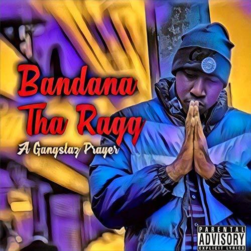 Bandana Tha Ragg – A Gangstaz Prayer
