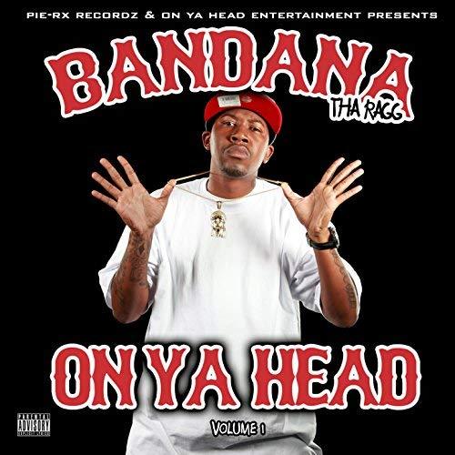 Bandana Tha Ragg – On Ya Head, Volume 1