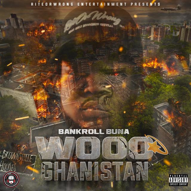 Bankroll Buna – Wooo Ghanistan