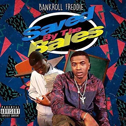 Bankroll Freddie – Saved By The Bales