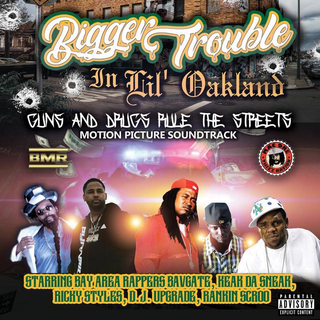 Bavgate – Bigger Trouble In Lil' Oakland (Soundtrack)