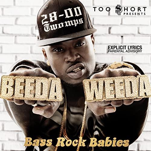 Beeda Weeda – Too $hort Presents: Bass Rock Babies (Deluxe Edition)