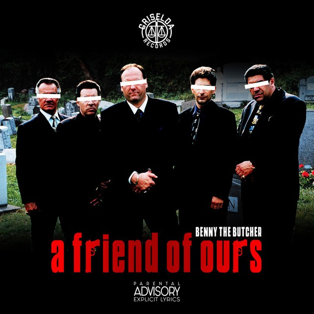 Benny The Butcher – A Friend Of Ours