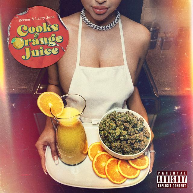 Berner & Larry June – Cooks & Orange Juice