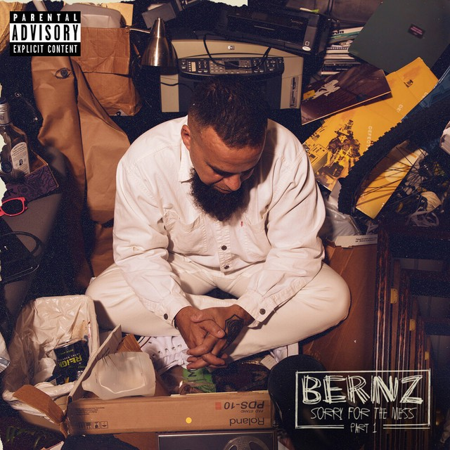 Bernz – Sorry For The Mess, Pt. 1