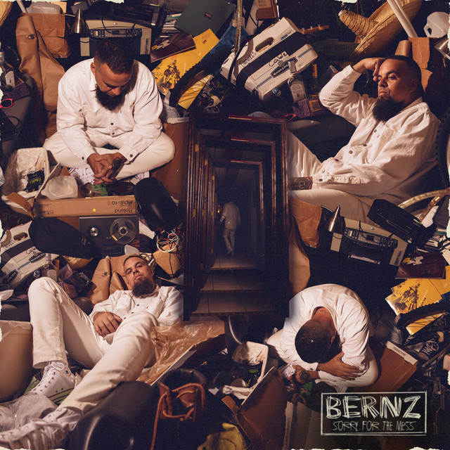 Bernz – Sorry For The Mess