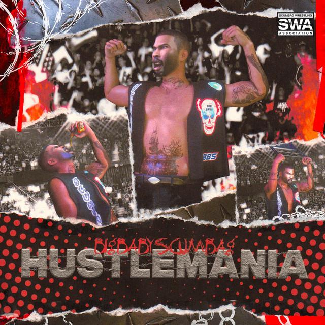 Big Baby Scumbag – HustleMania