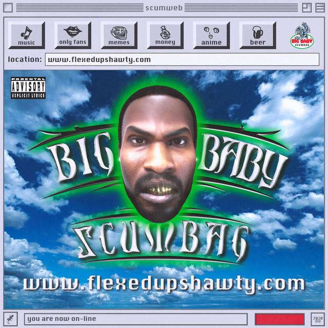 Big Baby Scumbag – www.flexedupshawty.com