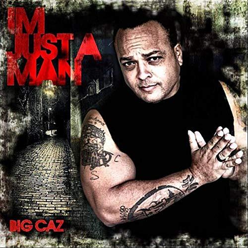 Big Caz - Just A Man