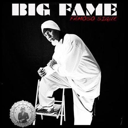 Big Fame – Famoso Sique A1 Sauce