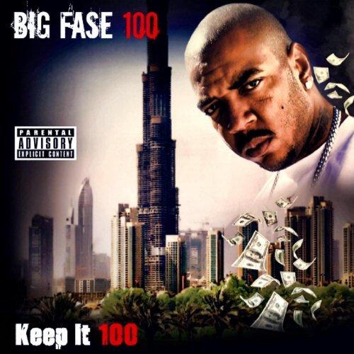 Big Fase 100 – Keep It 100