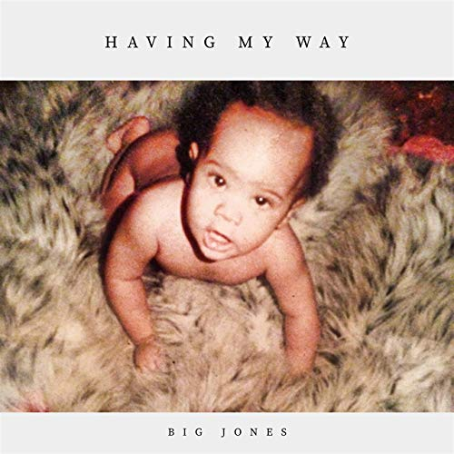 Big Jones & Gtm Gwolla Gettaz – Having My Way