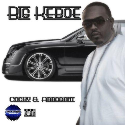 Big Keboe – Cocky & Arrogant