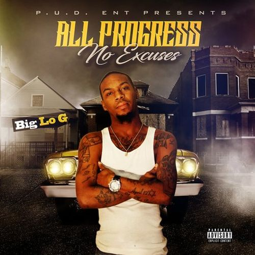 Big Lo G - All Progress No Excuses