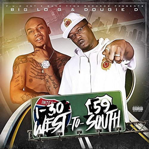 Big Lo G & Dougie D – I-30 West To 59 South