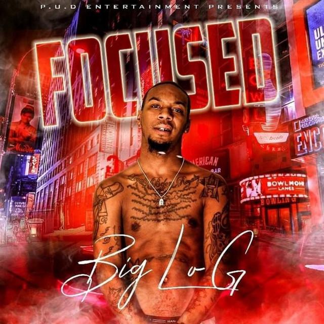 Big Lo G – Focused
