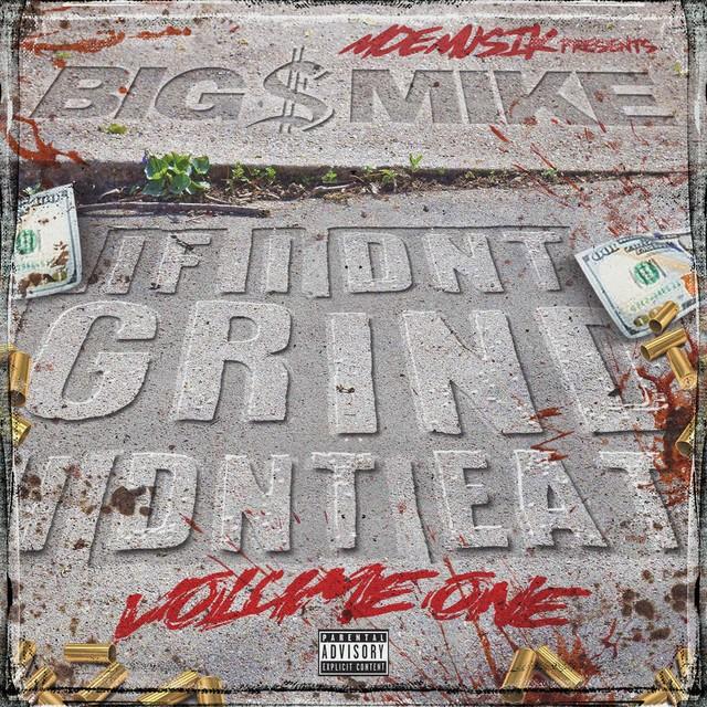 Big $ Mike – If I Dnt Grind I Dnt Eat, Vol. 1