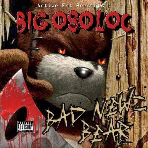 Big Oso Loc – Bad Newz Bear