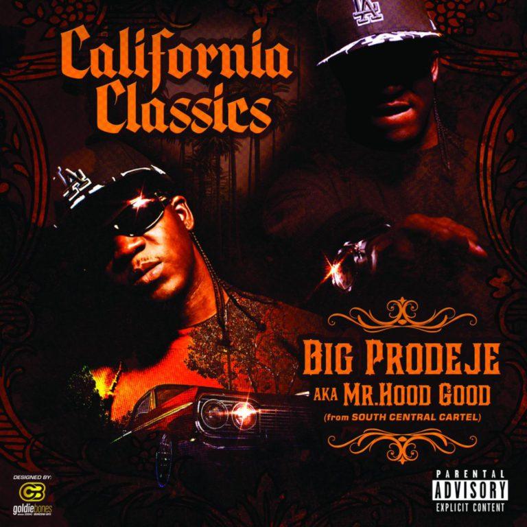 Big Prodeje AKA Mr. Hood Good – California Classics