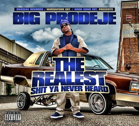 Big Prodeje Aka Mr. Hood Good – The Realest Shit Ya Never Heard