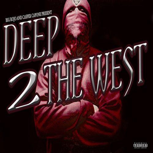 Big Rojo & Casper Capone – Deep 2 The West