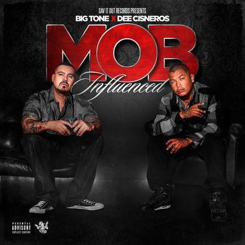 Big Tone & Dee Cisneros – Mob Influenced