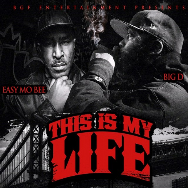 Big.D & Easy Mo Bee – This Is My Life