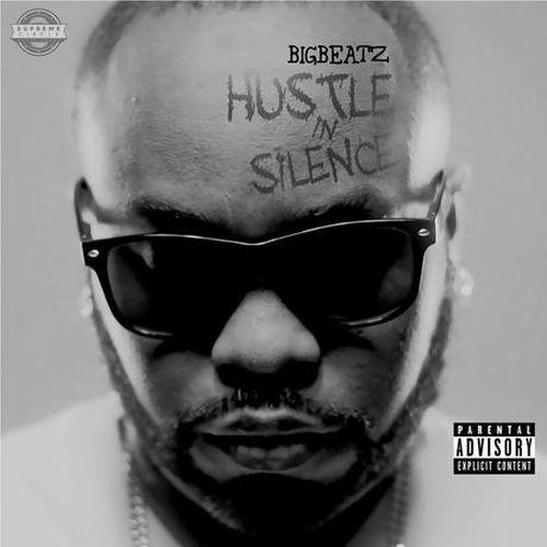 BigBeatz – Hustle In Silence
